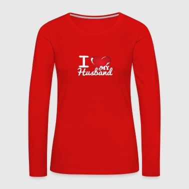 i Love My Husband -White- Best Selling Design - Women's Premium Long Sleeve T-Shirt