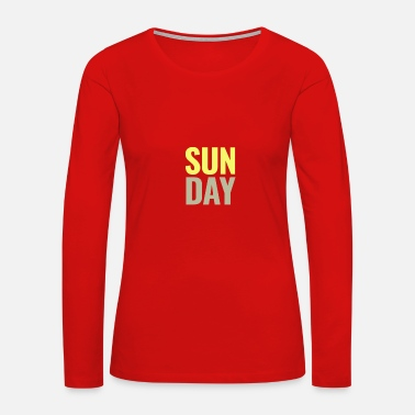 Sunday Fun Day Sunday Days of the Week T-Shirt - Women's Premium Long Sleeve T-Shirt