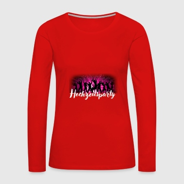 wedding party - Women's Premium Long Sleeve T-Shirt