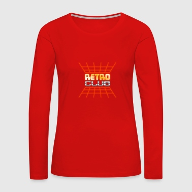 Retro Club 80s Electro Club Music Gift Style Cool - Women's Premium Long Sleeve T-Shirt