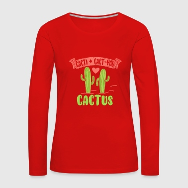 cactus - Women's Premium Long Sleeve T-Shirt
