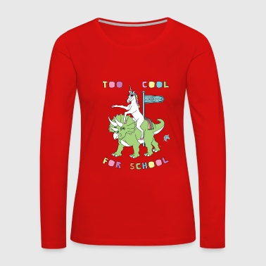 Too Cool For School Unicorn Riding Dinosaur - Women's Premium Long Sleeve T-Shirt