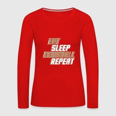 Eat Sleep Downhill Repeat bicycle gift quote - Women's Premium Long Sleeve T-Shirt