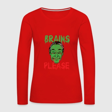 Halloween - Brains Please - Women's Premium Long Sleeve T-Shirt
