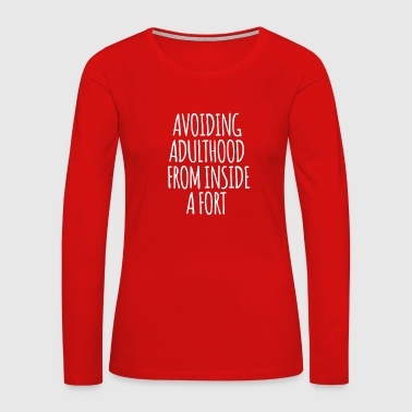 Hungry Avoiding Adulthood From Inside A Fort - Women's Premium Long Sleeve T-Shirt