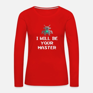 Android Robot i will be your master - Women's Premium Long Sleeve T-Shirt