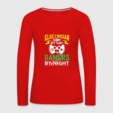Electrician by Day Gamers by Night - Women's Premium Long Sleeve T-Shirt