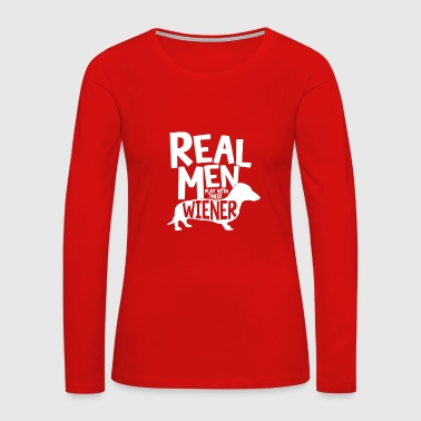 Real Men Play With Their Wiener funny - Women's Premium Long Sleeve T-Shirt
