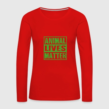 Vegan Animal Lives Matter - Women's Premium Long Sleeve T-Shirt