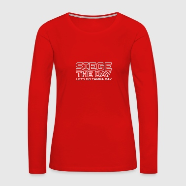 SIEGE THE DAY - Women's Premium Long Sleeve T-Shirt