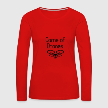 Game of Drones Thrones saying - Women's Premium Long Sleeve T-Shirt