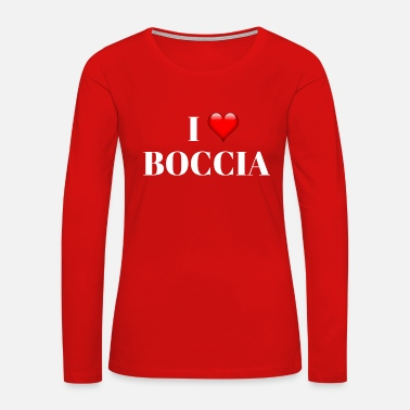 Petanque I love boccia - boule game - gift T-Shirt - Women's Premium Long Sleeve T-Shirt