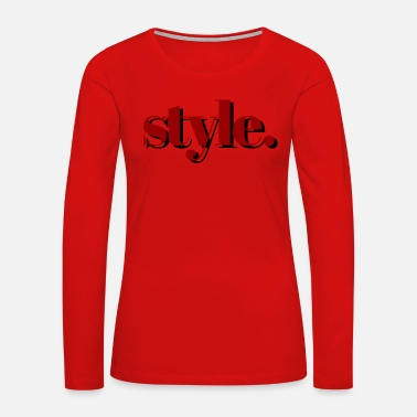 Style style - Women's Premium Long Sleeve T-Shirt