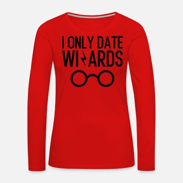Date Of Birth I Only Date Wizards - Women's Premium Long Sleeve T-Shirt