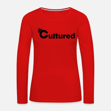 Culture Cultured - Women's Premium Long Sleeve T-Shirt