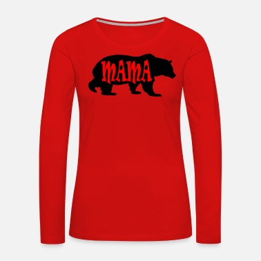 Mama Bear Mama Bear - Women's Premium Long Sleeve T-Shirt