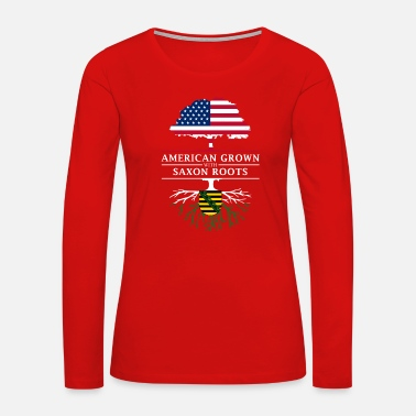 Saxon American Grown with Saxon Roots Saxony Design - Women's Premium Long Sleeve T-Shirt