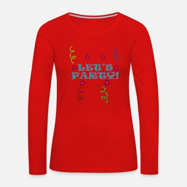 Celebrate Birthday Celebration Let's Party - Women's Premium Long Sleeve T-Shirt