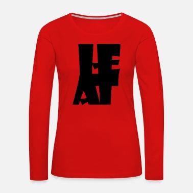 Heat Heat - Women's Premium Long Sleeve T-Shirt