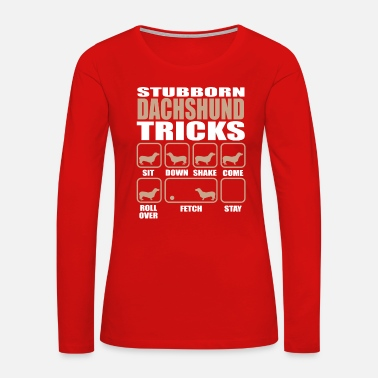 Stubborn Stubborn Dachshund Tricks design - Women's Premium Long Sleeve T-Shirt