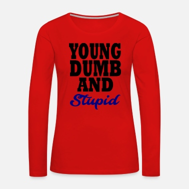 Sister young dumb and stupid - Women's Premium Long Sleeve T-Shirt