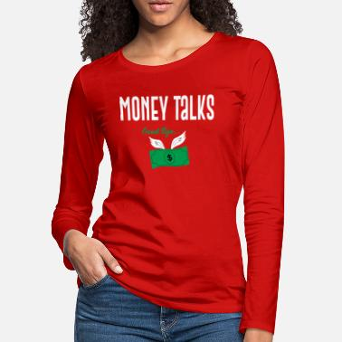 Money money talks - Women's Premium Longsleeve Shirt