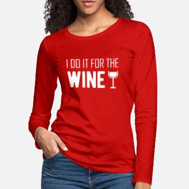 White Wine for the wine white - Women's Premium Longsleeve Shirt