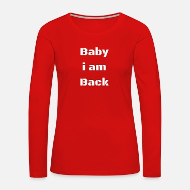 Pickup Line Baby iam Back (white) - Women's Premium Long Sleeve T-Shirt