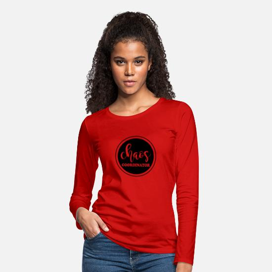 Art Long-Sleeve Shirts - Chaos Coordinator - Women's Premium Longsleeve Shirt red