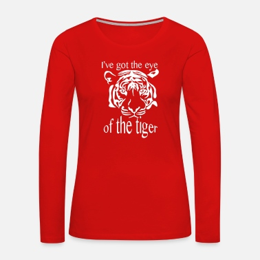 Tiger THE EYE OF THE TIGER - Women's Premium Long Sleeve T-Shirt
