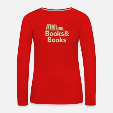 Book Books and books - Women's Premium Long Sleeve T-Shirt