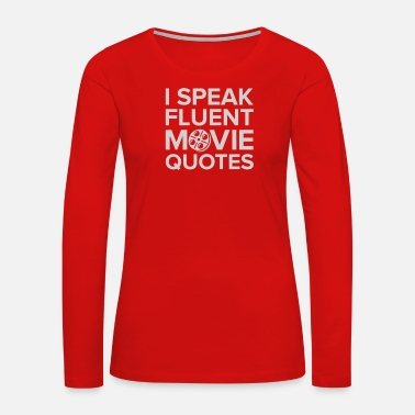 Movie Quote Movie Quotes - Women's Premium Long Sleeve T-Shirt