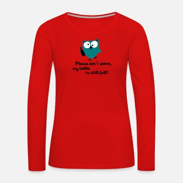 Pregaming Owl with bottle - please don't shove - Women's Premium Long Sleeve T-Shirt