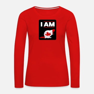 I am Canadian Beaver - Women's Premium Long Sleeve T-Shirt