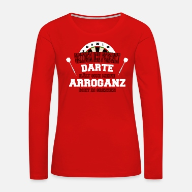 Arrogant perfect darts - high arrogance - Women's Premium Long Sleeve T-Shirt