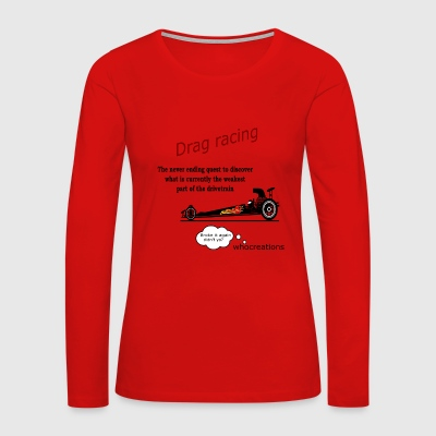 Drag racing - Women's Premium Long Sleeve T-Shirt