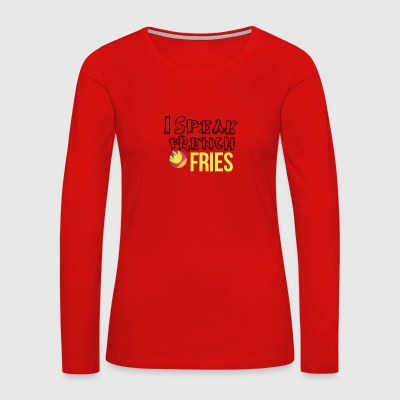 I speak french fries - Women's Premium Long Sleeve T-Shirt