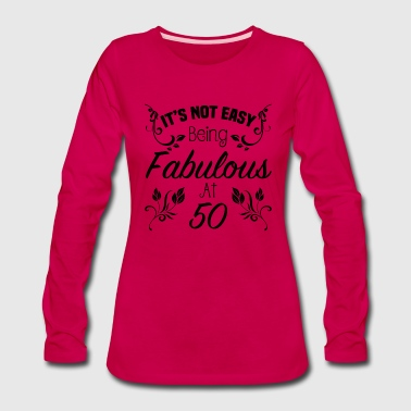 Fabulous 50th Birthday - Women's Premium Long Sleeve T-Shirt