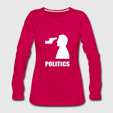 POLITICS - Women's Premium Long Sleeve T-Shirt