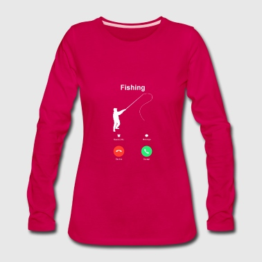 Cool Funny Fishing calling shirt rod pole bass - Women's Premium Long Sleeve T-Shirt