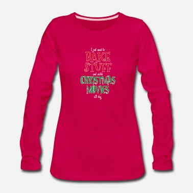 Just Bake Stuff Watch Movies Christmas Cake Baking Gift - Women's Premium Long Sleeve T-Shirt