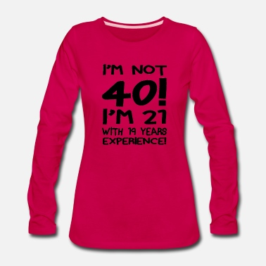 Forty im not forty - Women's Premium Longsleeve Shirt