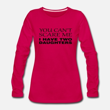 Two can't scare me - i have two daughters black - Women's Premium Long Sleeve T-Shirt