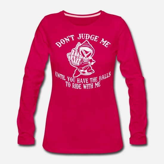 Redneck Long-Sleeve Shirts - Don't Judge Me Unless You Have The Balls To Ride W - Women's Premium Longsleeve Shirt dark pink