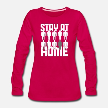Stay At Home - Women's Premium Longsleeve Shirt