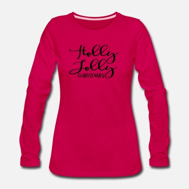 Holly Holly Jolly Christmas Gift Slogan Squiggly Happy - Women's Premium Longsleeve Shirt