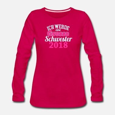 German I'm a big sister 2018 - Women's Premium Long Sleeve T-Shirt