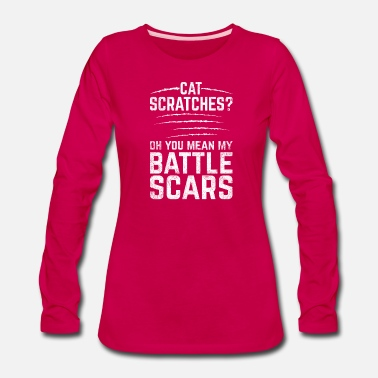 Scars Funny Scars Design Quote Cat Scratches Battle Scar - Women's Premium Longsleeve Shirt