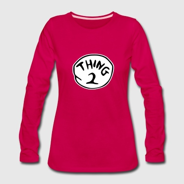 Thing 2 - Women's Premium Long Sleeve T-Shirt