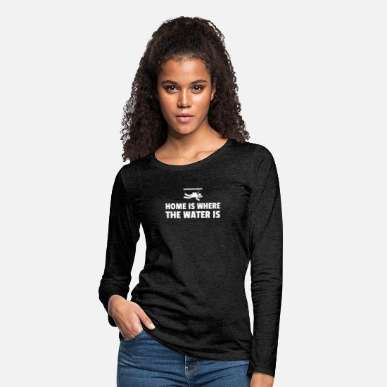 Diving Long-Sleeve Shirts - Home Is Where The Water Is - Women's Premium Longsleeve Shirt charcoal gray